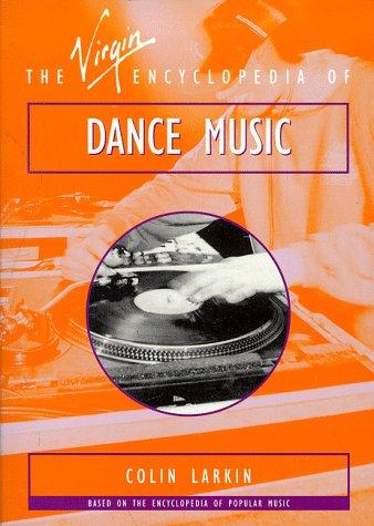 9780753502525: Dance Music (Virgin Encyclopedias of Popular Music)