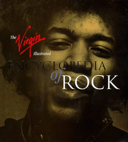 9780753503348: The Virgin Illustrated Encyc Rock (Virgin Encyclopedia)