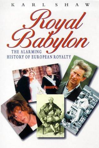 9780753503607: Royal Babylon: Alarming History of European Royalty