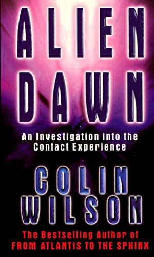 9780753503959: Alien Dawn: An Investigation into the Contact Experience