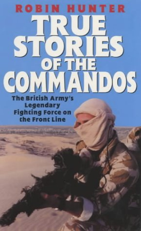 9780753504161: True Stories of the Commandos: Britain's Legendary Front Line Fighting Force