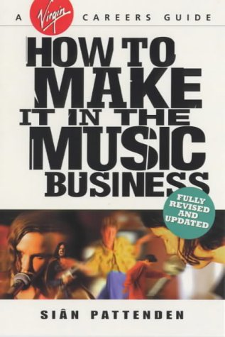 9780753504215: How To Make it in the Music Business (Virgin Careers Guides)