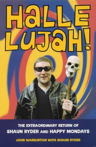 9780753504239: Hallelujah!: The Extraordinary Return of Shaun Ryder and Happy Mondays