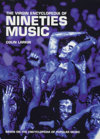 The Virgin Encyclopedia of Nineties Music (9780753504277) by Larkin, Colin