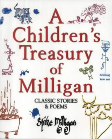 9780753504543: A Children's Treasury of Milligan: Classic Stories and Poems by Spike Milligan