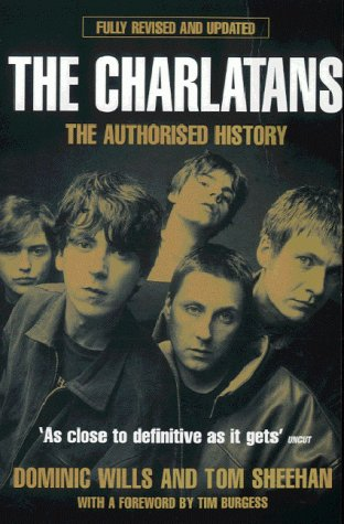 """The """"Charlatans"""": The Authorised History: Wills, Dominic"""