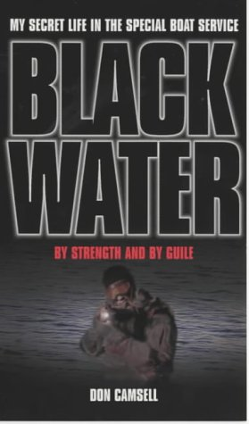 9780753505120: Black Water: By Strength and By Guile (My Secret Life in the Special Boat Section)