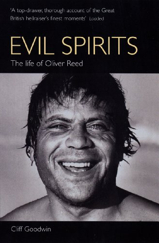 REED OLIVER > EVIL SPIRITS: The Life of Oliver Reed
