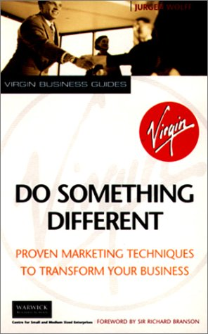 9780753505281: Do Something Different: Proven Marketing Techniques to Transform Your Business (Virgin business guides)