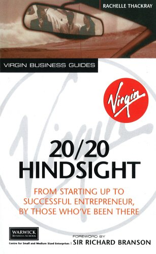 9780753505472: 20/20 Hindsight: From Starting Up to Successful Entrepreneur, by Those Who'Ve Been There (Virgin Business Guides)