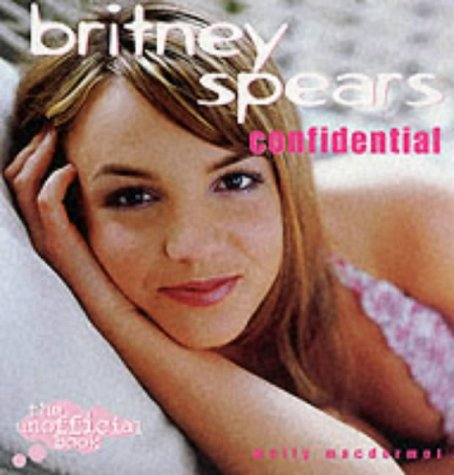 9780753505519: Britney Spears Confidential: The Unofficial Book