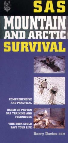 SAS: Mountain and Arctic Survival (SAS Essential Survival Guides) (0753505991) by Barry Davies