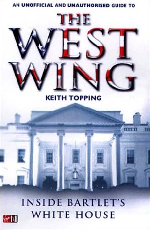 9780753506127: The West Wing: Inside Bartlet's White House