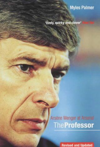 9780753506547: The Professor: Arsène Wenger at Arsenal: Arsene Wenger at Arsenal