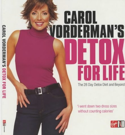 Carol Vorderman's Detox for Life: The 28: Vorderman, Carol, Chohan,