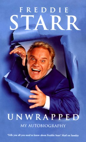 Unwrapped: My Biography (SCARCE FIRST PAPERBACK EDITION, FIRST PRINTING SIGNED BY FREDDIE STARR)