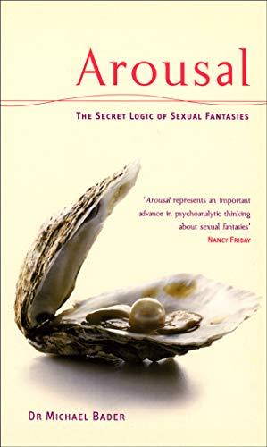 9780753507391: Arousal: The Secret Logic Of Sexual Fantasies