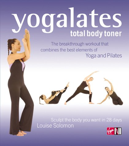 9780753507575: Yogalates: Total Body Toner - Sculpt the Body You Want in 28 Days