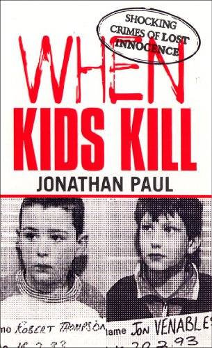 9780753507582: When Kids Kill: Shocking Crimes of Lost Innocence (Virgin True Crime)