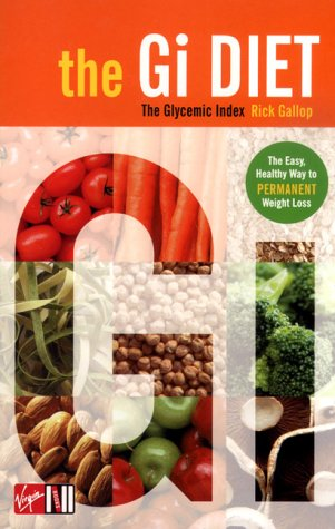 9780753507759: The G.I. Diet: The Easy, Healthy Way to Permanent Weight Loss