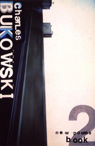 New Poems: Bk. 2: Bukowski, Charles