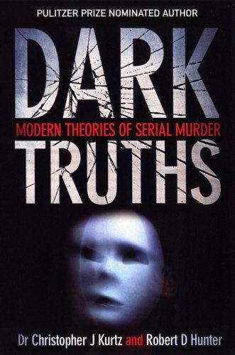 9780753508145: Dark Truths: Modern Theories of Serial Murder