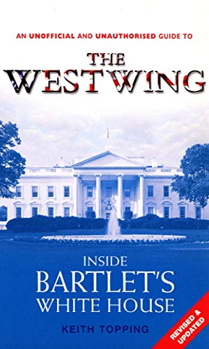 9780753508282: Inside Bartlet's White House: An Unofficial and Unauthorised Guide to the West Wing