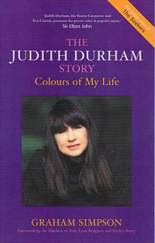 The Judith Durham Story: Colours of My: Simpson, Graham