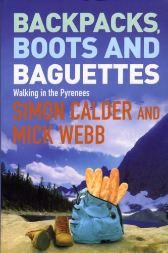 9780753509029: Backpacks, Boots and Baguettes: A Walk in the Pyrenees