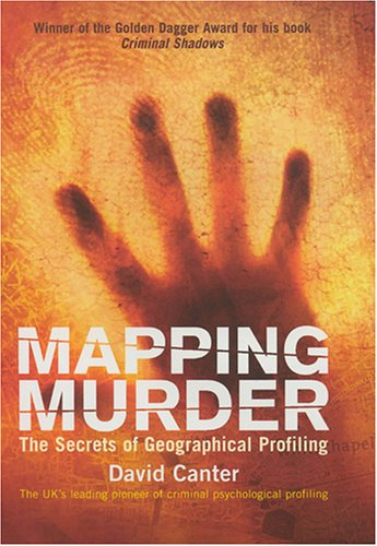 9780753509265: Mapping Murder: The Secrets of Geographical Profiling