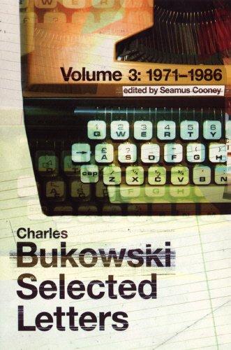 Selected Letters Volume 3: 1971-1986 v.3 (Vol: Bukowski, Charles; Cooney,
