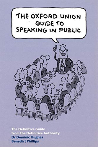 9780753509555: The Oxford Union Guide to Speaking in Public
