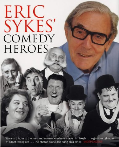 9780753509661: Eric Sykes' Comedy Heroes