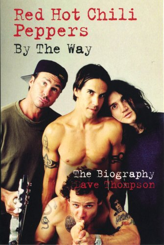 9780753509708: Red Hot Chili Peppers: By The Way: The Biography