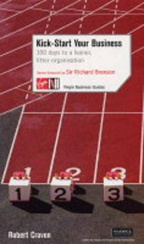 9780753509739: Kick Start Your Business: 100 Days to a Leaner, Fitter Organization (Virgin Business Guides)