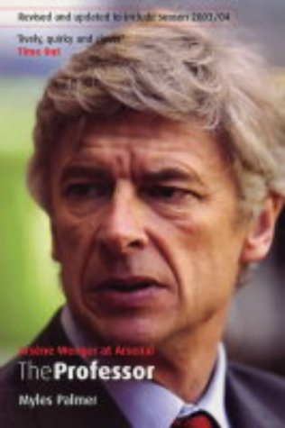 9780753509807: The Professor: Arsene Wenger at Arsenal