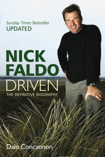9780753510032: Nick Faldo: Driven - The Definitive Biography: The Definitive Biography (Updated)