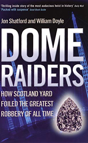 9780753510186: Dome Raiders: How Scotland Yard Foiled the Greatest Robbery of All Time