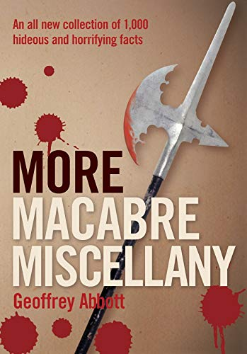 9780753510223: More Macabre Miscellany: An All New Collection of 1,000 Hideous and Horrifying Facts