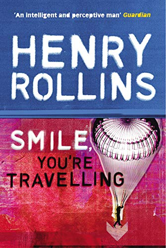 Smile Youre Travelling (Black Coffee Blues 3): Henry Rollins