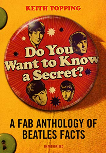 9780753510414: Do You Want to Know a Secret: A Fab Anthology of Beatles Facts