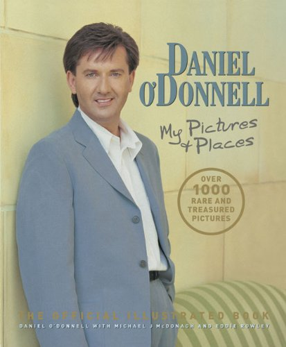 Daniel O'Donnell: My Pictures and Places: Daniel O'Donnell, Eddie Rowley
