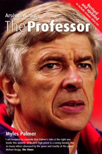 9780753510971: The Professor: Arsène Wenger: Arsene Wenger at Arsenal