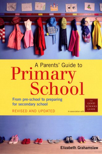 9780753511077: A Parents' Guide to Primary School: From pre-school to preparing for secondary shool