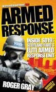 9780753511107: Armed Response: Inside S019 - Scotland Yard's Elite Armed Response Unit Revised and Updated