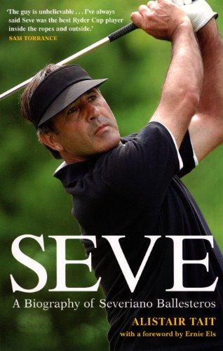 9780753511336: Seve: A Biography of Severiano Ballesteros