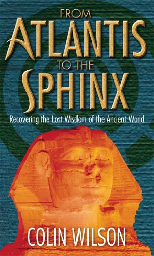 9780753511398: From Atlantis to the Sphinx: Recovering the Lost Wisdom of the Ancient World