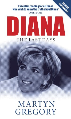 Diana: The Last Days: Gregory, Martyn