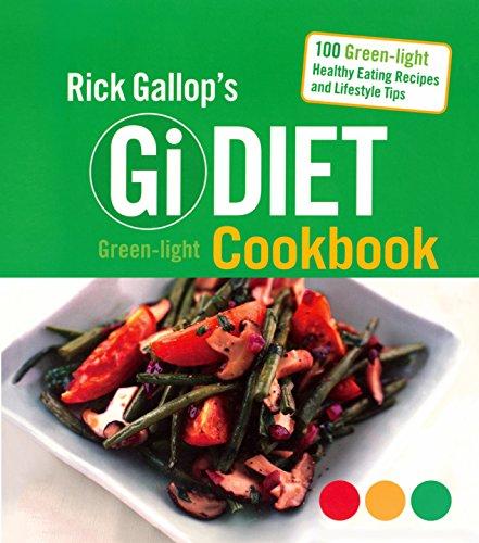 9780753511800: Rick Gallop's GI Diet Green-Light Cookbook