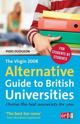 The Virgin 2008 Alternative Guide to British Universities: Dudgeon, Piers